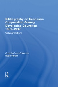 Cover Bibliography On Economic Cooperation Among Developing Countries, 1981-1982
