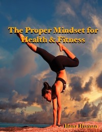 Cover The Proper Mindset for Health & Fitness