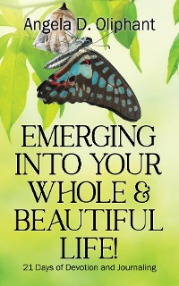 Cover Emerging Into Your Whole & Beautiful Life!