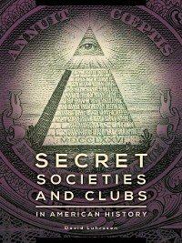 Cover Secret Societies and Clubs in American History