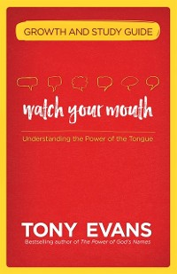 Cover Watch Your Mouth Growth and Study Guide