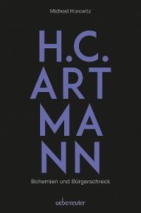 Cover H. C. Artmann - Bohemien und Bürgerschreck