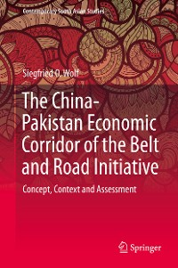 Cover The China-Pakistan Economic Corridor of the Belt and Road Initiative