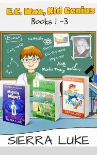 Cover E.C. Max, Kid Genius Books 1-3