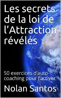 Cover Les secrets de la loi de l'attraction révélés