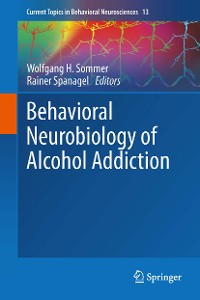 Cover Behavioral Neurobiology of Alcohol Addiction