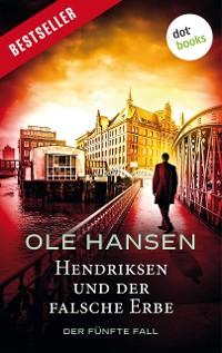 Cover Hendriksen und der falsche Erbe: Der fünfte Fall