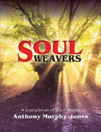 Cover Soul Weavers: A Compilation of Short Stories