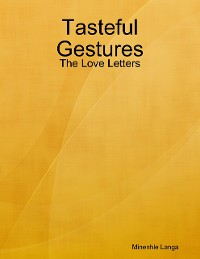 Cover Tasteful Gestures: The Love Letters