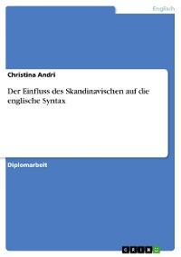 Cover Der Einfluss des Skandinavischen auf die englische Syntax
