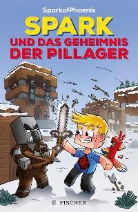 Cover SparkofPhoenix: Spark und das Geheimnis der Pillager