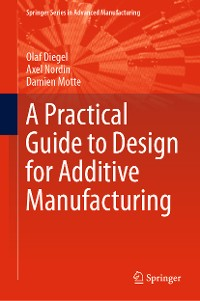 Cover A Practical Guide to Design for Additive Manufacturing