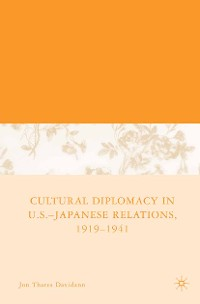 Cover Cultural Diplomacy in U.S.-Japanese Relations, 1919-1941