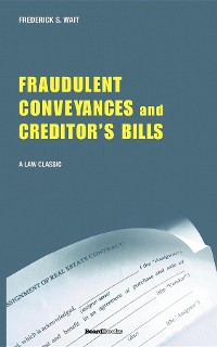 Cover A Treatise on Fraudulent Conveyances and Creditors' Bills
