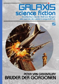 Cover GALAXIS SCIENCE FICTION, Band 15: BRUDER DER GORGONEN