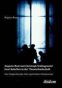 Cover Augusto Boal und Christoph Schlingensief - Zwei Rebellen in der Theaterlandschaft