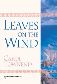 Cover Leaves On The Wind (Mills & Boon Historical)