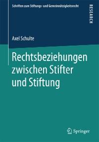Cover Rechtsbeziehungen zwischen Stifter und Stiftung