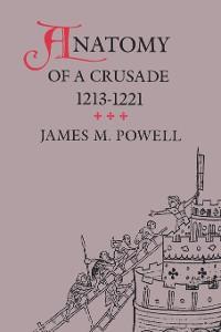 Cover Anatomy of a Crusade, 1213-1221
