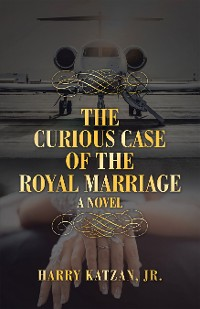 Cover The Curious Case of the Royal Marriage