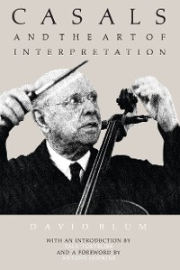 Cover Casals and the Art of Interpretation