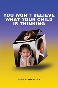 Cover You Won't Believe What Your Child Is Thinking