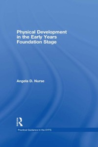 Cover Physical Development in the Early Years Foundation Stage