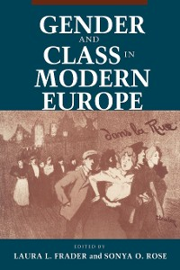 Cover Gender and Class in Modern Europe