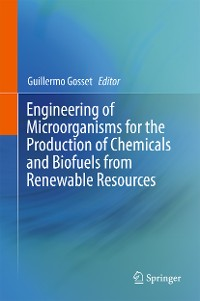 Cover Engineering of Microorganisms for the Production of Chemicals and Biofuels from Renewable Resources