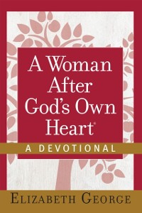 Cover Woman After God's Own Heart--A Devotional