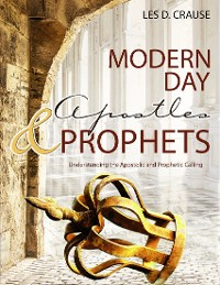 Cover Modern Day Apostles & Prophets - Understanding the Apostolic and Prophetic Calling