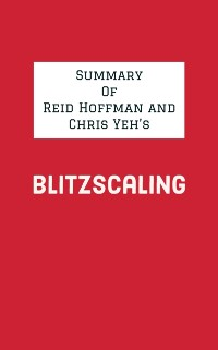 Cover Summary of Reid Hoffman and Chris Yeh's Blitzscaling
