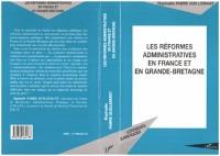 Cover Les Reformes Administratives en France et en Grande-Bretagne