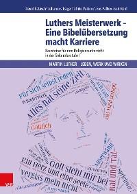 Cover Luthers Meisterwerk - Eine Bibelübersetzung macht Karriere