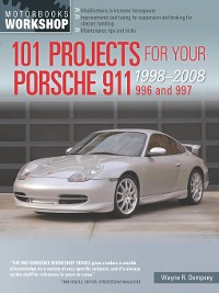 Cover 101 Projects for Your Porsche 911, 996, and 997, 1998-2008