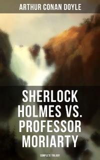 Cover Sherlock Holmes vs. Professor Moriarty - Complete Trilogy
