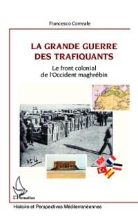 Cover La Grande Guerre des trafiquants
