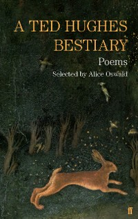 Cover A Ted Hughes Bestiary