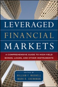 Cover Leveraged Financial Markets: A Comprehensive Guide to Loans, Bonds, and Other High-Yield Instruments