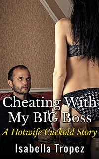 Cover Cheating With My BIG Boss: A Hotwife Cuckold Story