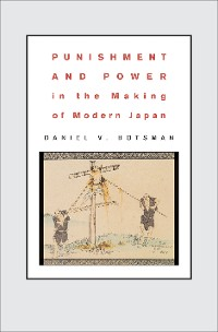 Cover Punishment and Power in the Making of Modern Japan
