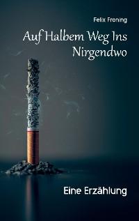 Cover Auf Halbem Weg Ins Nirgendwo
