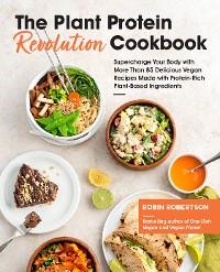 Cover The Plant Protein Revolution Cookbook