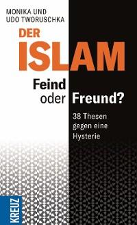 Cover Der Islam – Feind oder Freund?
