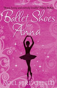 Cover Ballet Shoes for Anna (Essential Modern Classics)