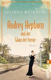 Cover Audrey Hepburn und der Glanz der Sterne