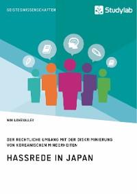 Cover Hassrede in Japan. Der rechtliche Umgang mit der Diskriminierung von koreanischen Minderheiten