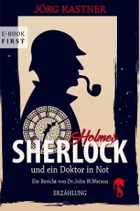 Cover Sherlock Holmes und ein Doktor in Not
