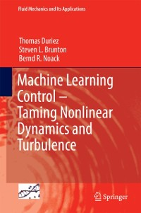 Cover Machine Learning Control - Taming Nonlinear Dynamics and Turbulence