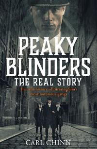 Cover Peaky Blinders - The Real Story of Birmingham's most notorious gangs